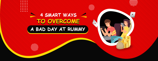 ways to overcome a bad day at rummy