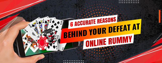 reasons of defeat at online rummy