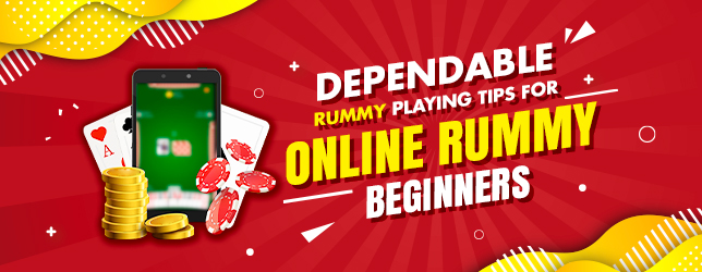 Dependable Rummy Playing Tips