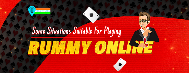 rummy suitable situations