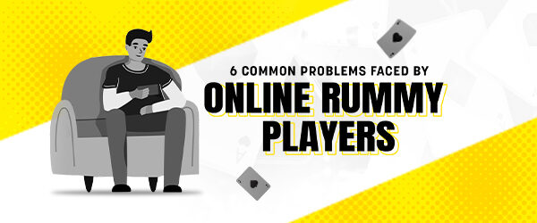 common problems of rummy
